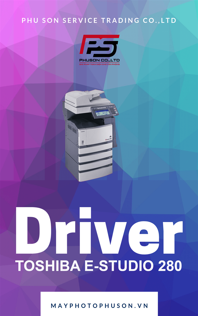 Download driver Máy Photocopy Toshiba e-Studio 280