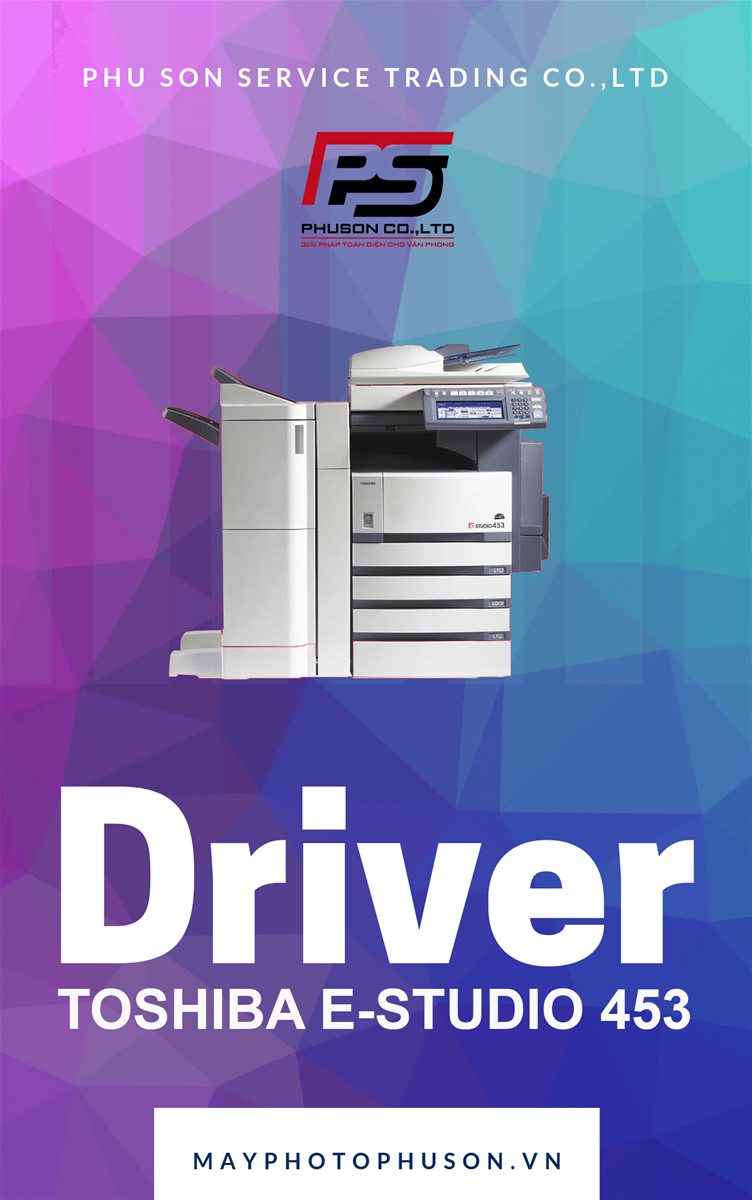 Download driver Máy Photocopy Toshiba e-Studio 453