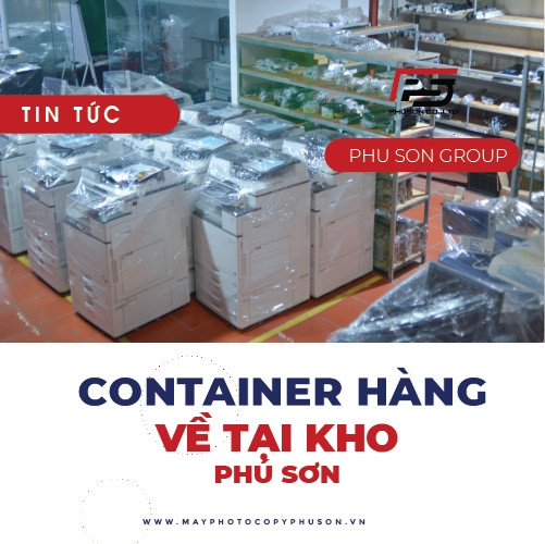 [UPDATE] Container máy Photocopy về kho ngày 19/02/2021