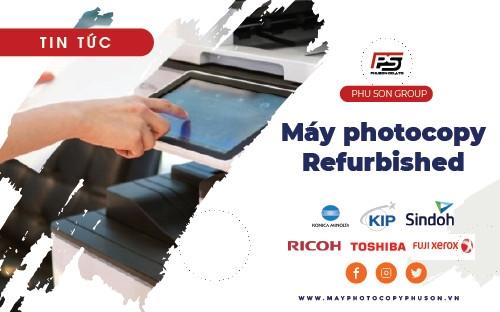 Máy Photocopy Refurbished là gì, chất lượng như thế nào?