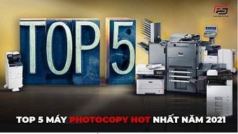 Top 5 máy photocopy màu hot nhất năm 2021