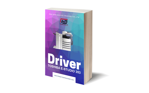 Download driver Máy Photocopy Toshiba e-Studio 353