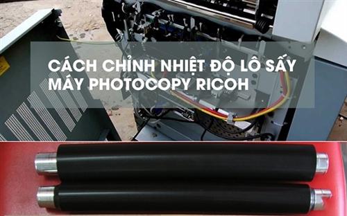 Hướng dẫn CHI TIẾT cách chỉnh nhiệt độ lô sấy máy ricoh 1060