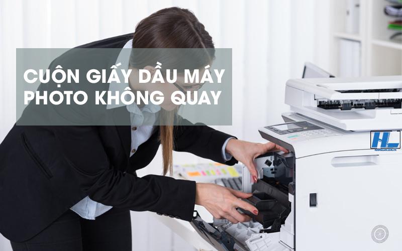 lỗi cuộn giấy dầu máy photocopy không quay