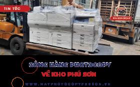 [UPDATE] Container máy Photocopy về kho ngày 22/05/2021