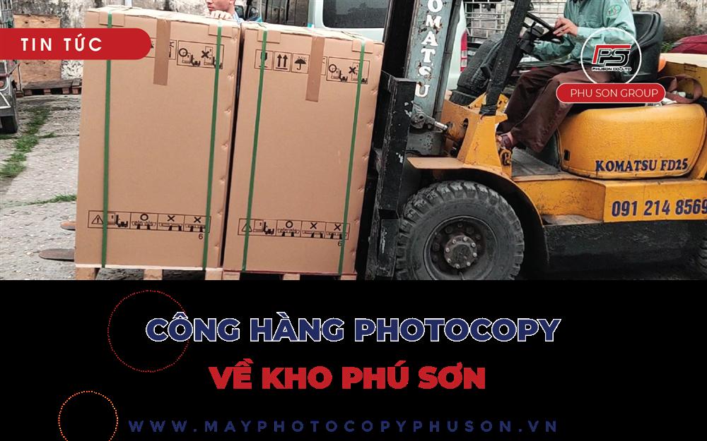 [UPDATE] Container Máy Photocopy Renew về kho ngày 02/06/2021