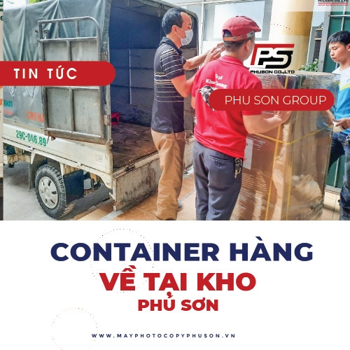 [UPDATE] Container máy Photocopy Renew về kho ngày 25/02/2021