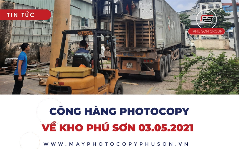 [UPDATE] Container máy Photocopy Renew về kho ngày 03/05/2021