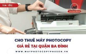 Dịch vụ thuê máy photocopy tại quận Ba Đình