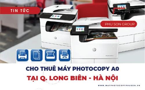 Địa chỉ cho thuê máy photocopy A0 uy tín tại Quận Long Biên