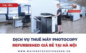 Cho thuê máy photocopy Refurbished giá rẻ tại Hà Nội