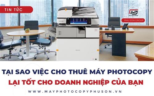 Tại sao việc cho thuê máy photocopy lại tốt cho doanh nghiệp của bạn