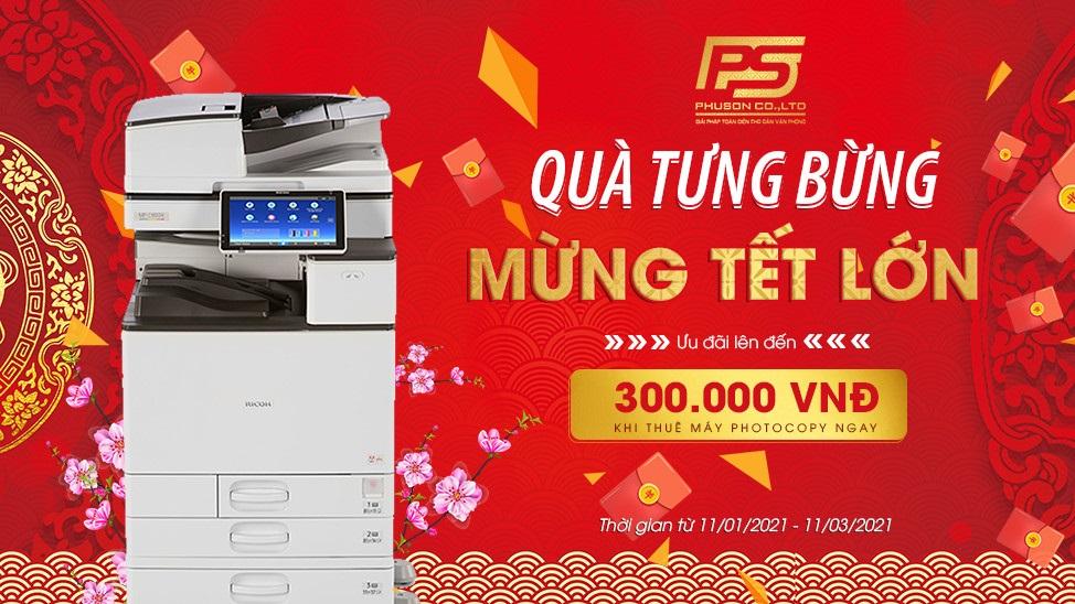 Quà Tưng Bừng, Mừng Tết Lớn - Ưu đãi lên đến 300.000 VNĐ Khi Thuê Máy Photocopy